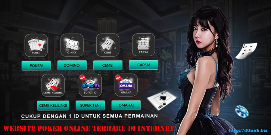 Website Poker Online Terbaru Di Internet